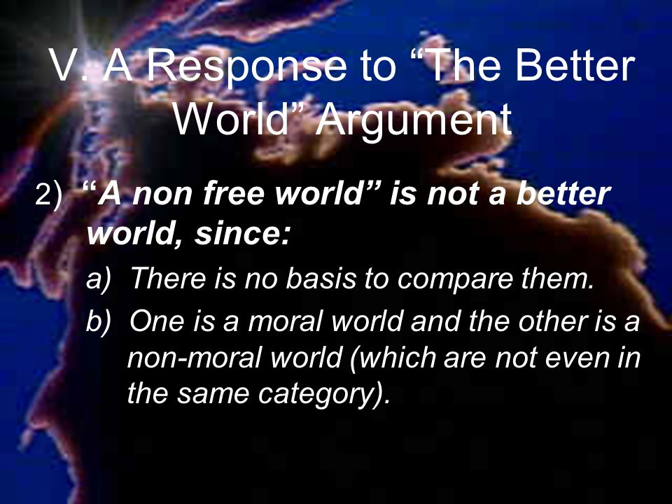 V. A Response to The Better World Argument