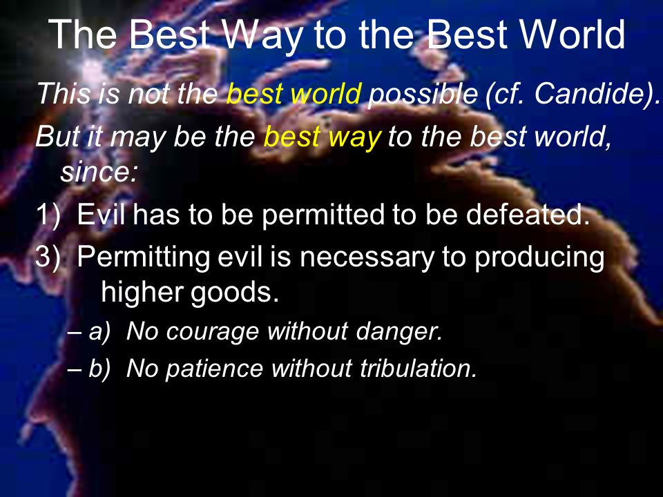 The Best Way to the Best World