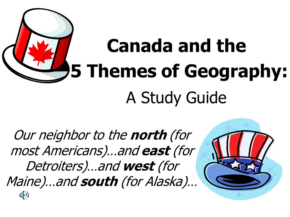 Canada and the 5 Themes of Geography: A Study Guide