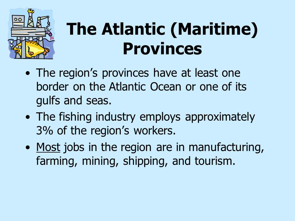 The Atlantic (Maritime) Provinces