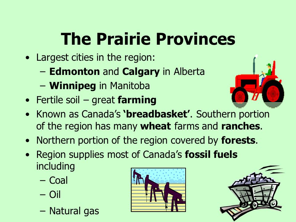 The Prairie Provinces Largest cities in the region: