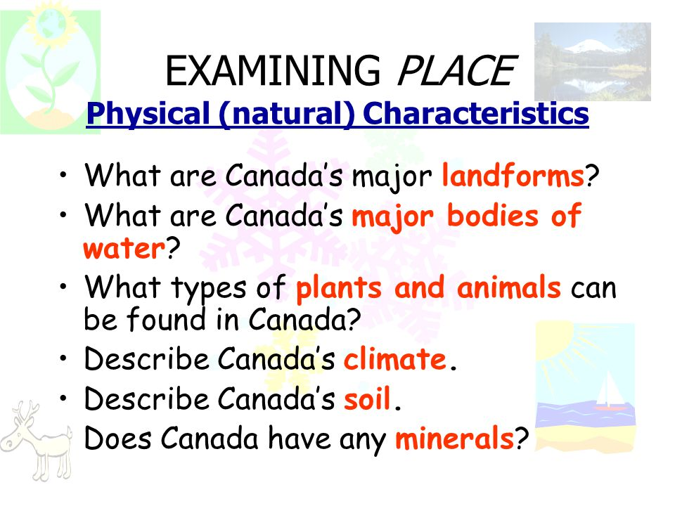 EXAMINING PLACE Physical (natural) Characteristics
