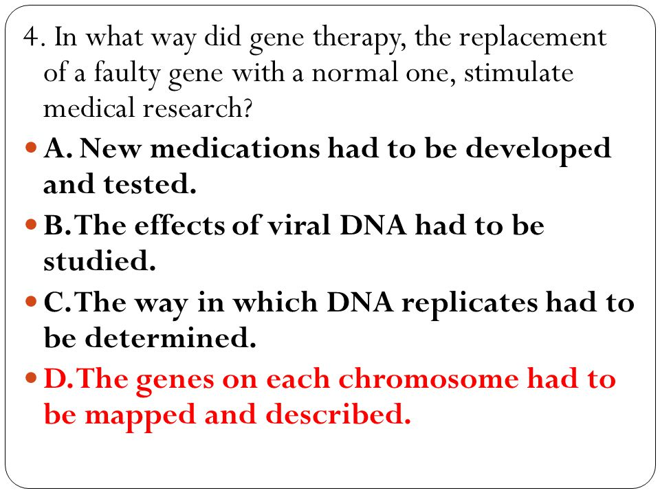 4. In what way did gene therapy, the replacement of a faulty gene with a normal one, stimulate medical research