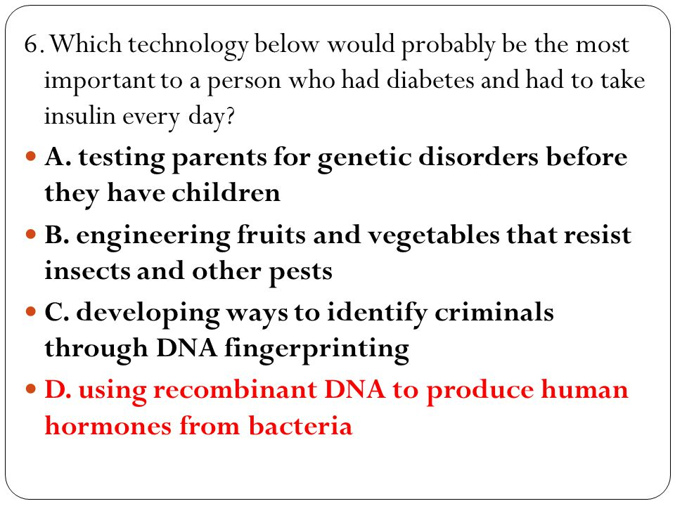 6. Which technology below would probably be the most important to a person who had diabetes and had to take insulin every day