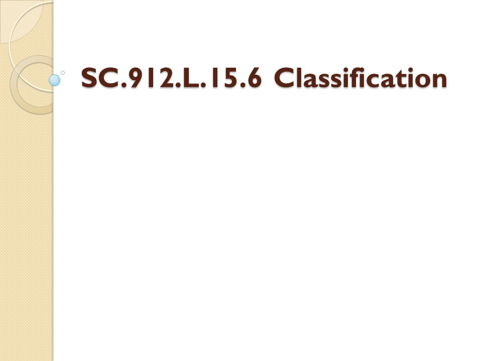 SC.912.L.15.6 Classification