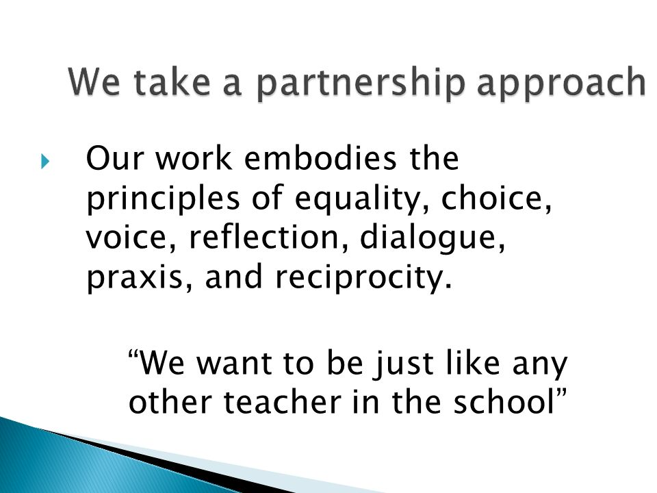 We take a partnership approach