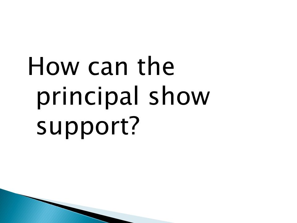 How can the principal show support