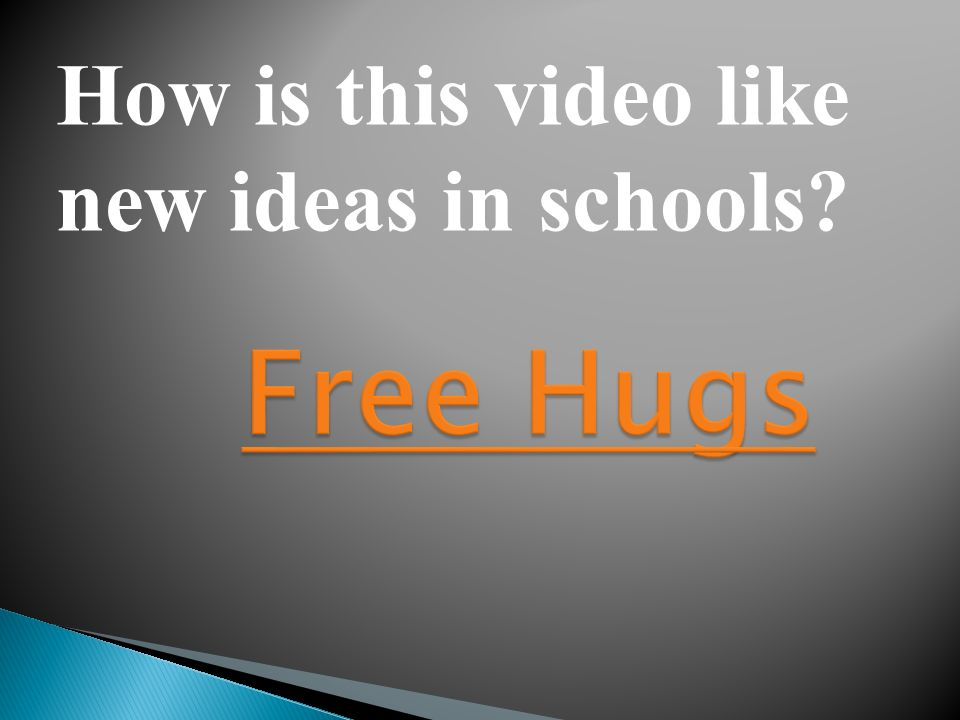 How is this video like new ideas in schools