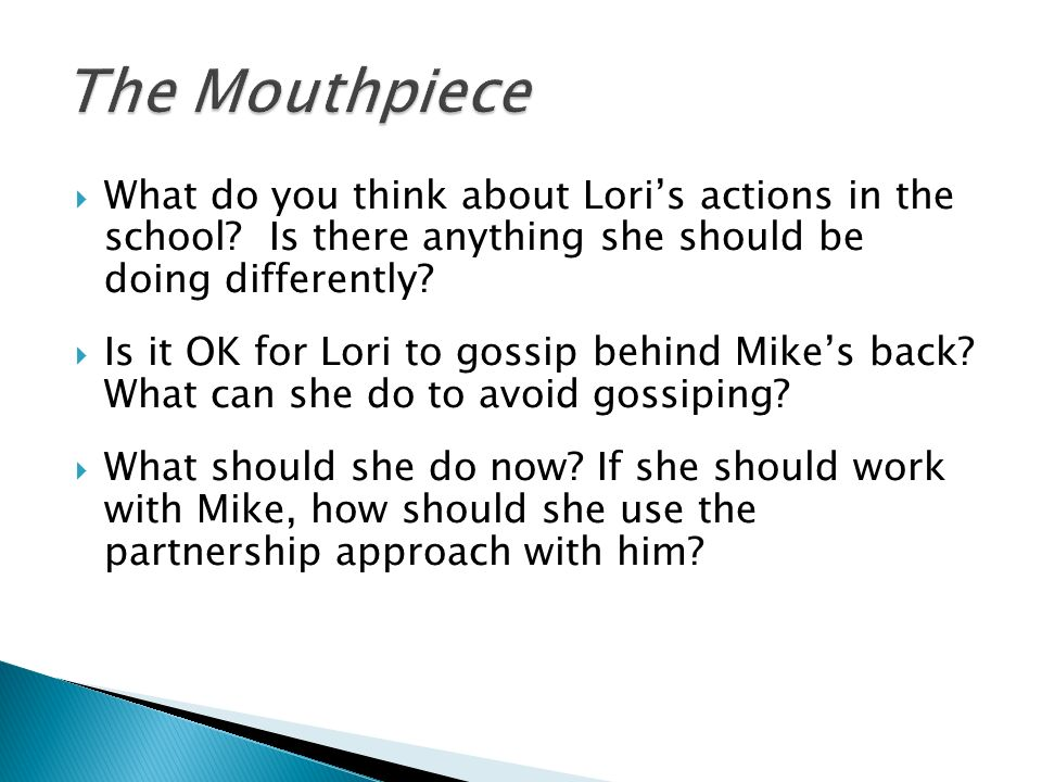 The Mouthpiece What do you think about Lori's actions in the school Is there anything she should be doing differently
