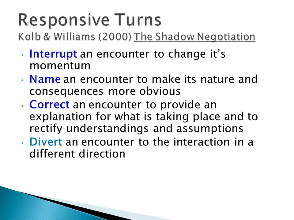 Responsive Turns Kolb & Williams (2000) The Shadow Negotiation
