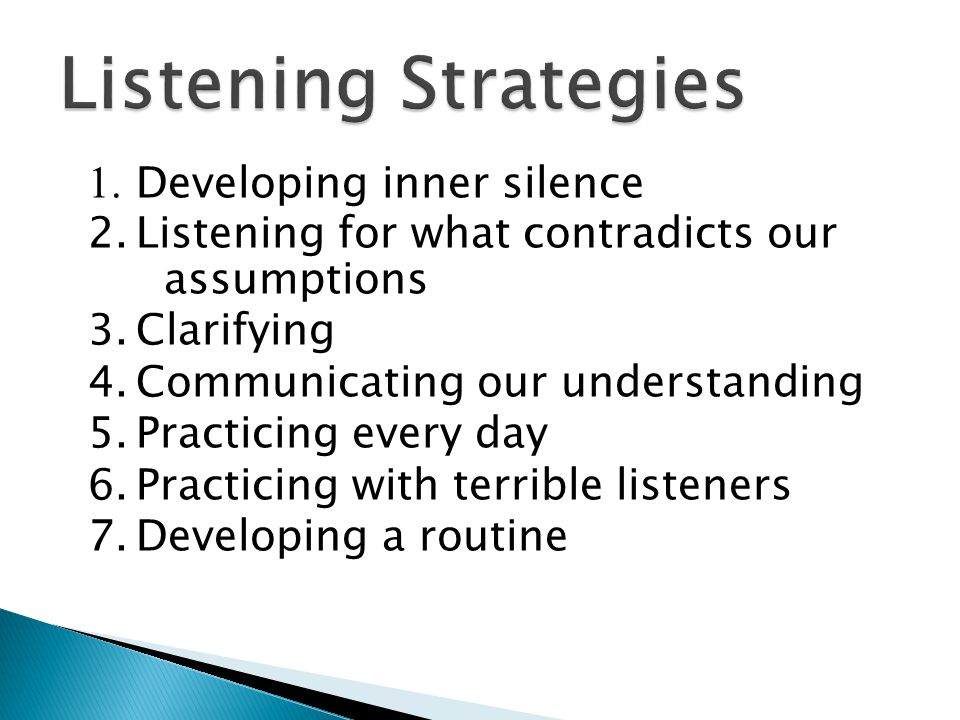 Listening Strategies 1. Developing inner silence