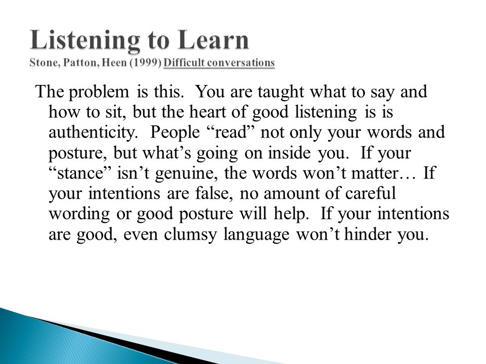 Listening to Learn Stone, Patton, Heen (1999) Difficult conversations
