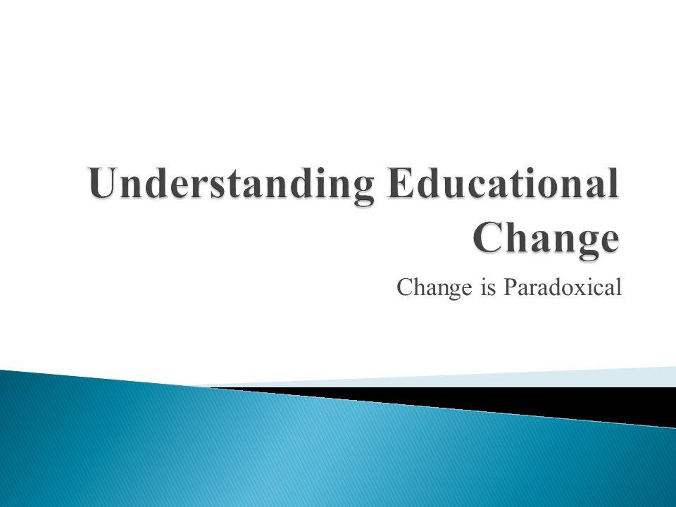 Understanding Educational Change