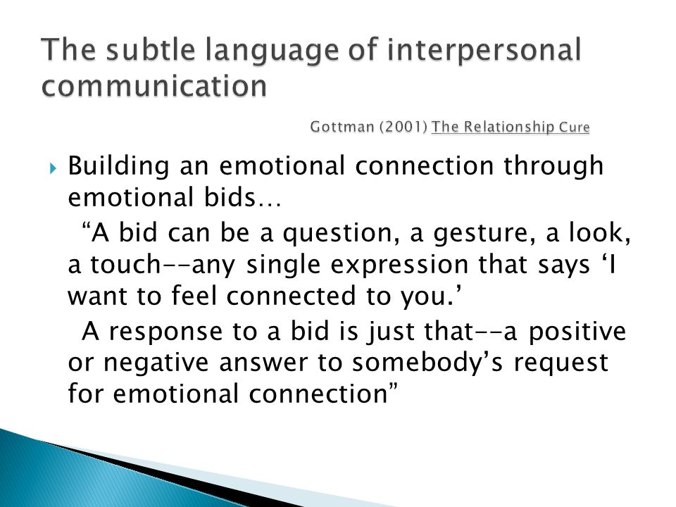 The subtle language of interpersonal communication Gottman (2001) The Relationship Cure