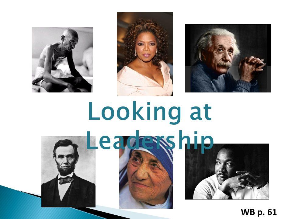 Looking at Leadership WB p. 61