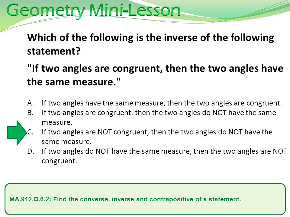 Geometry Mini-Lesson Which of the following is the inverse of the following statement