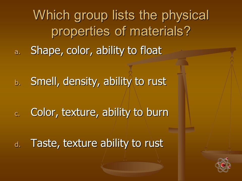 Which group lists the physical properties of materials