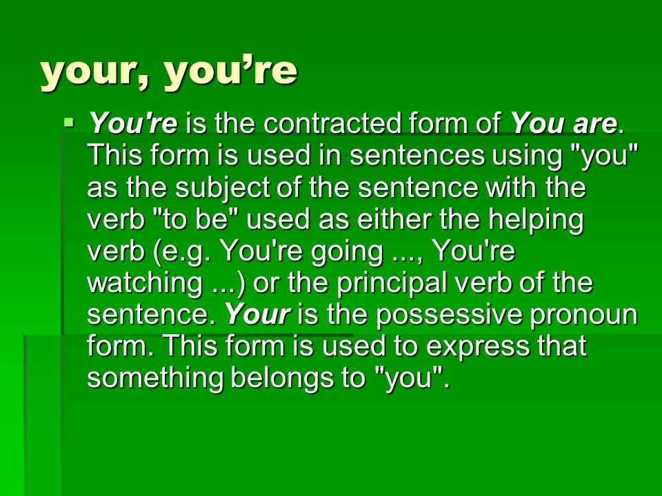 your, you're