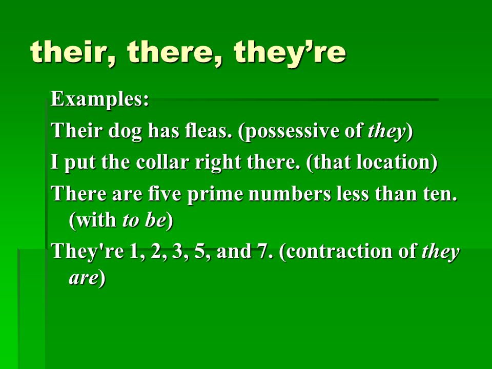 their, there, they're Examples: