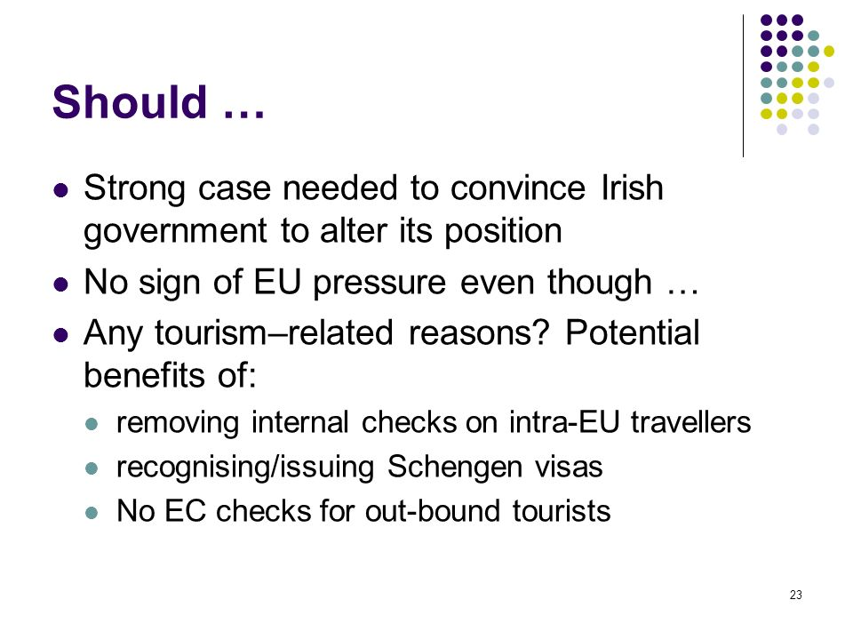Should … Strong case needed to convince Irish government to alter its position. No sign of EU pressure even though …