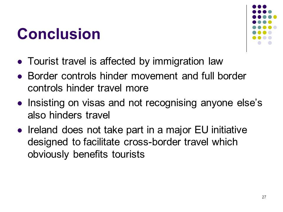 Conclusion Tourist travel is affected by immigration law