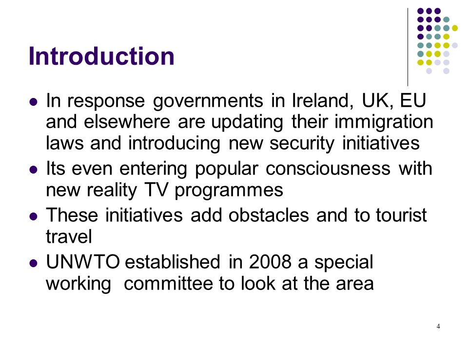 Introduction In response governments in Ireland, UK, EU and elsewhere are updating their immigration laws and introducing new security initiatives.