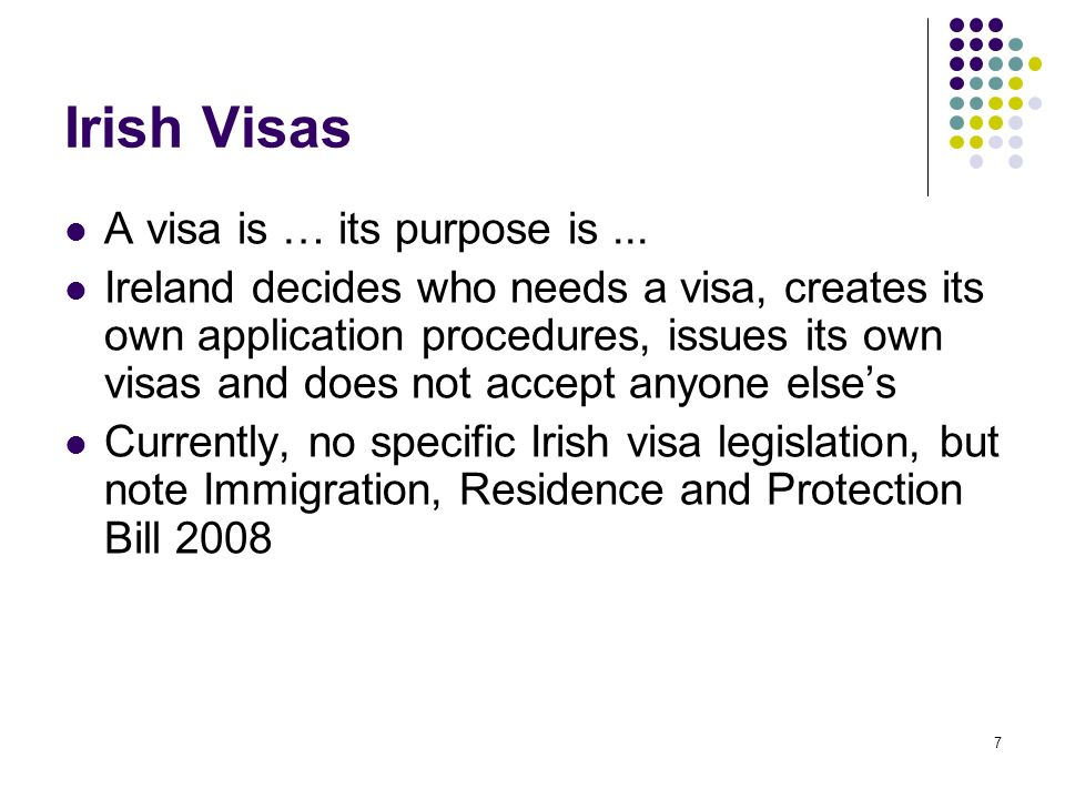 Irish Visas A visa is … its purpose is ...