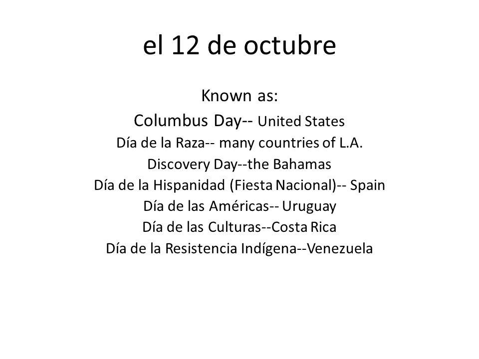 el 12 de octubre Known as: Columbus Day-- United States