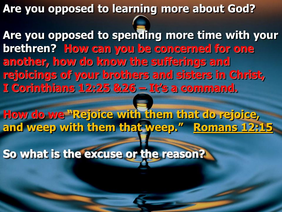 Are you opposed to learning more about God
