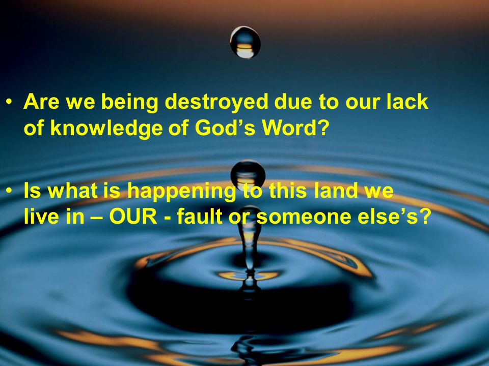 Are we being destroyed due to our lack of knowledge of God's Word