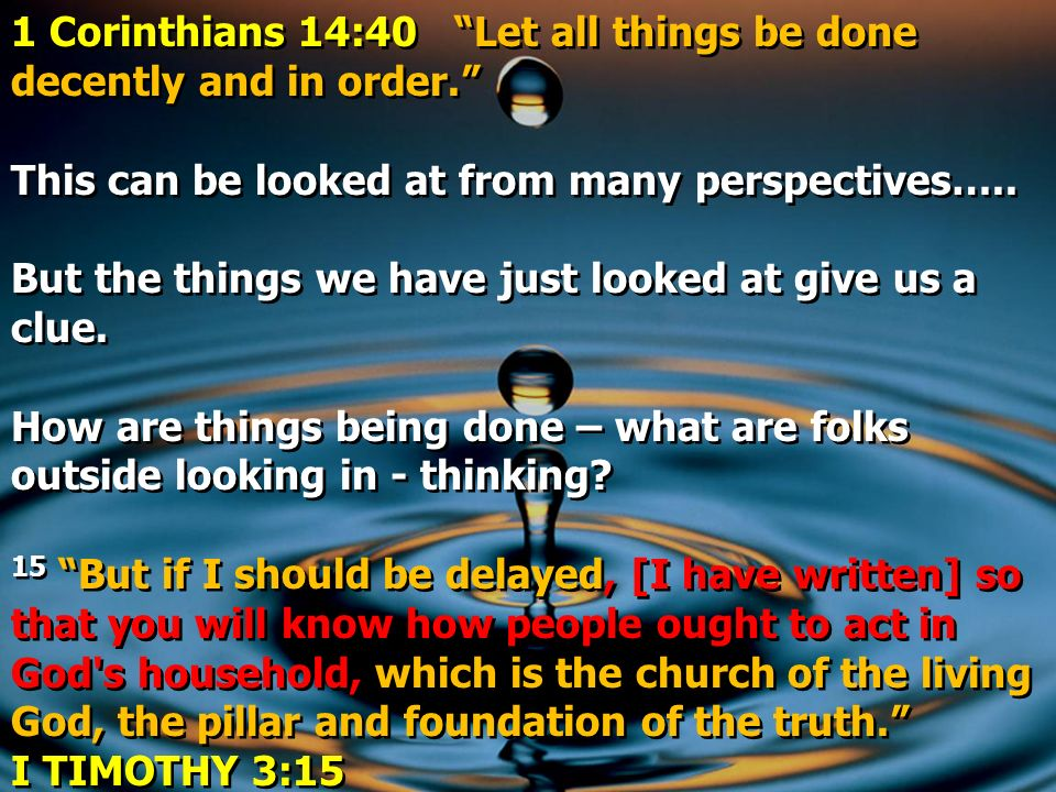 1 Corinthians 14:40 Let all things be done decently and in order.