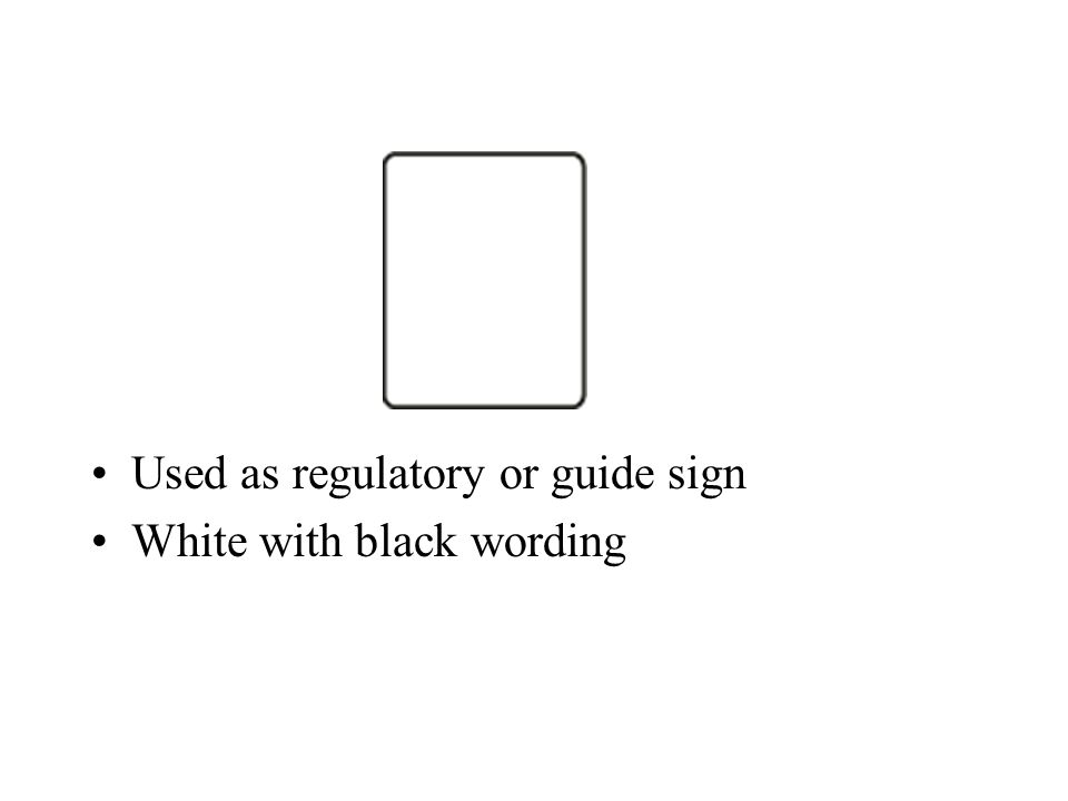 Used as regulatory or guide sign