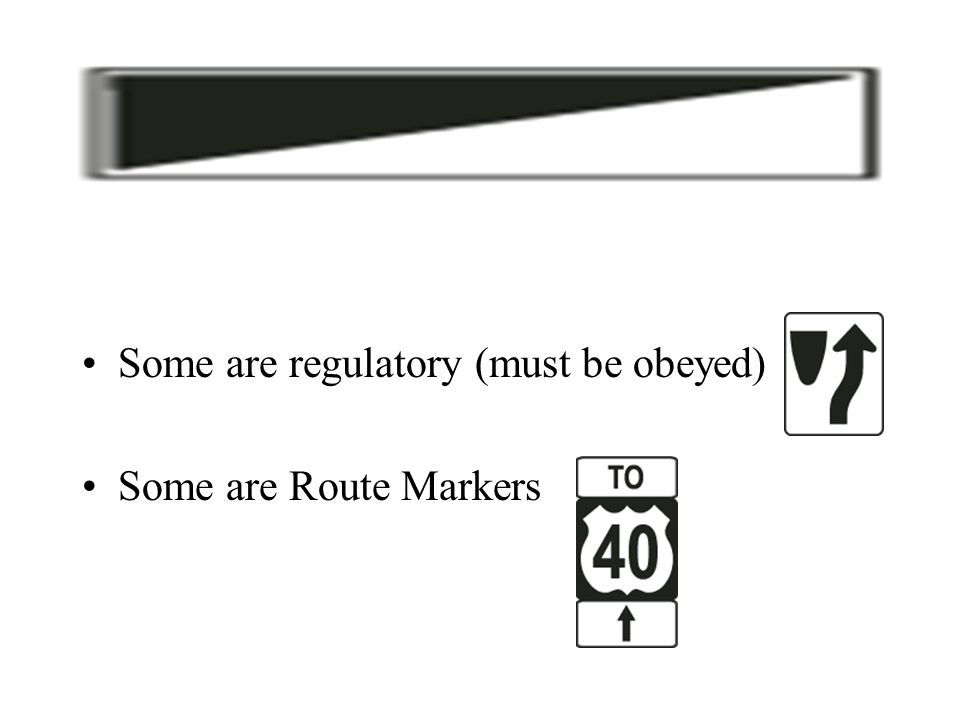 Some are regulatory (must be obeyed)