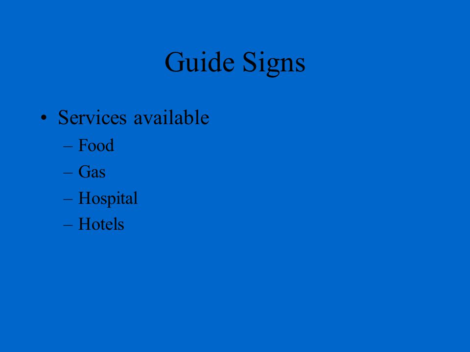 Guide Signs Services available Food Gas Hospital Hotels