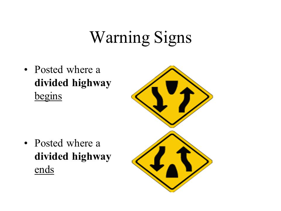 Warning Signs Posted where a divided highway begins