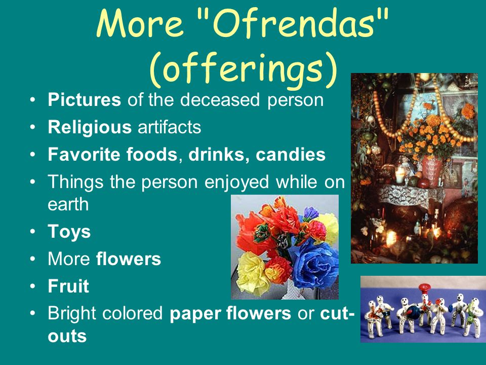 More Ofrendas (offerings)