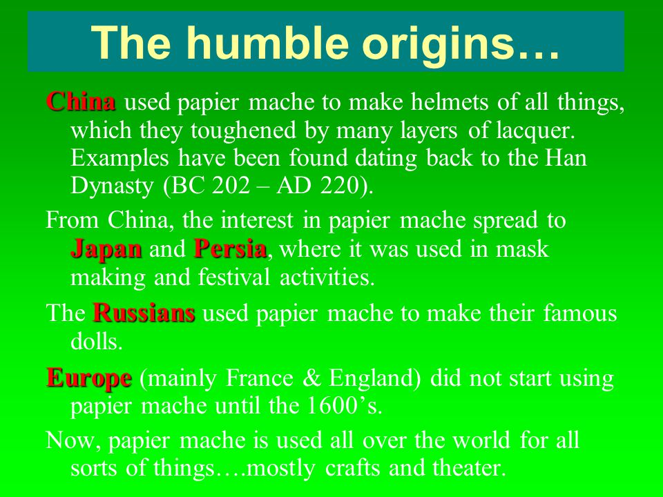 The humble origins…