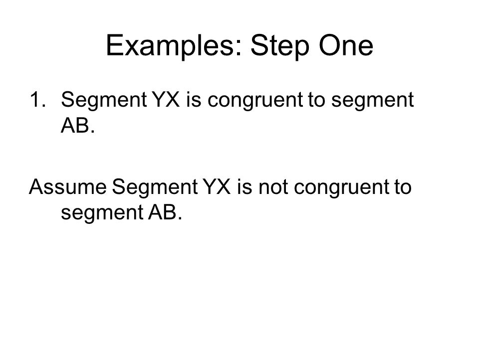 Examples: Step One Segment YX is congruent to segment AB.