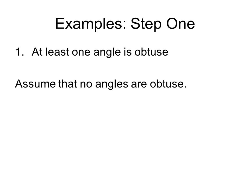Examples: Step One At least one angle is obtuse