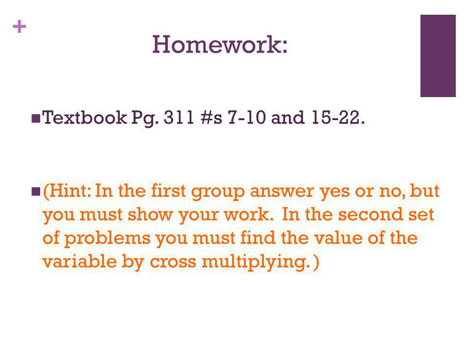 Homework: Textbook Pg. 311 #s 7-10 and 15-22.