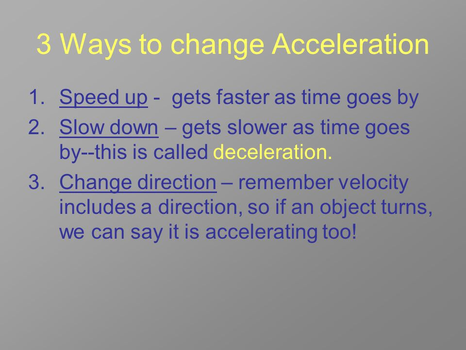 3 Ways to change Acceleration