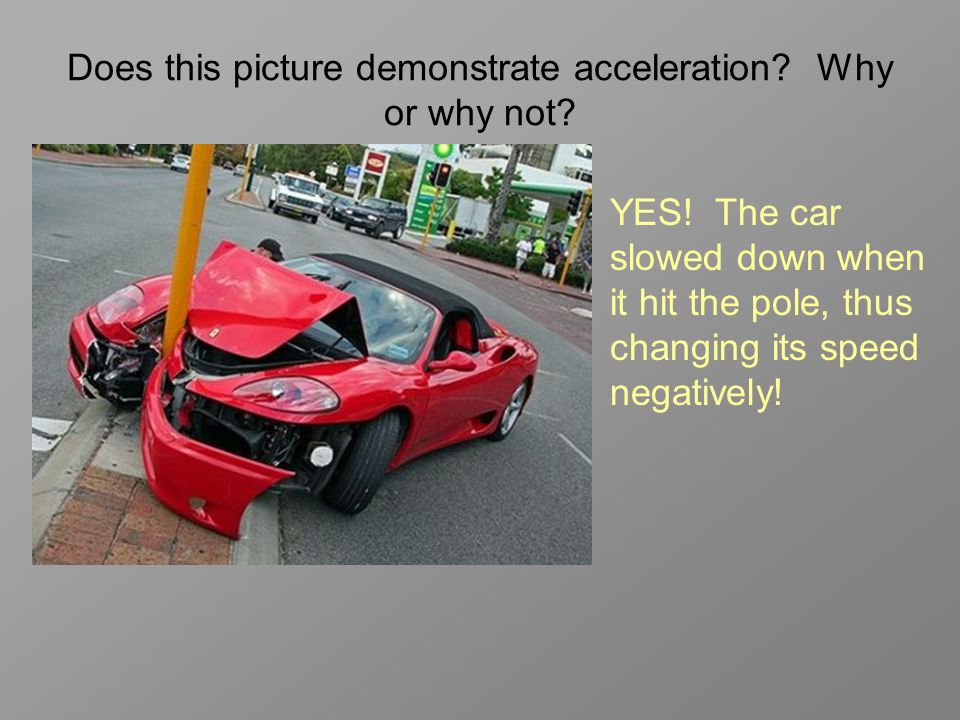 Does this picture demonstrate acceleration Why or why not
