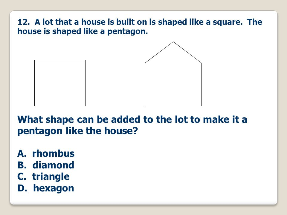 12. A lot that a house is built on is shaped like a square