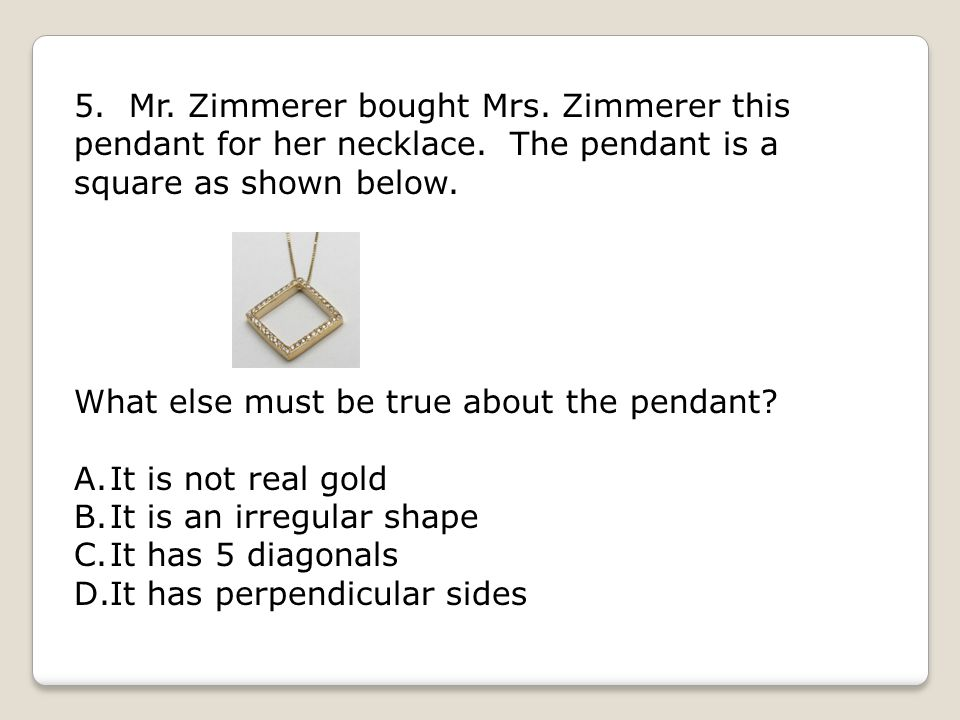 5. Mr. Zimmerer bought Mrs. Zimmerer this pendant for her necklace