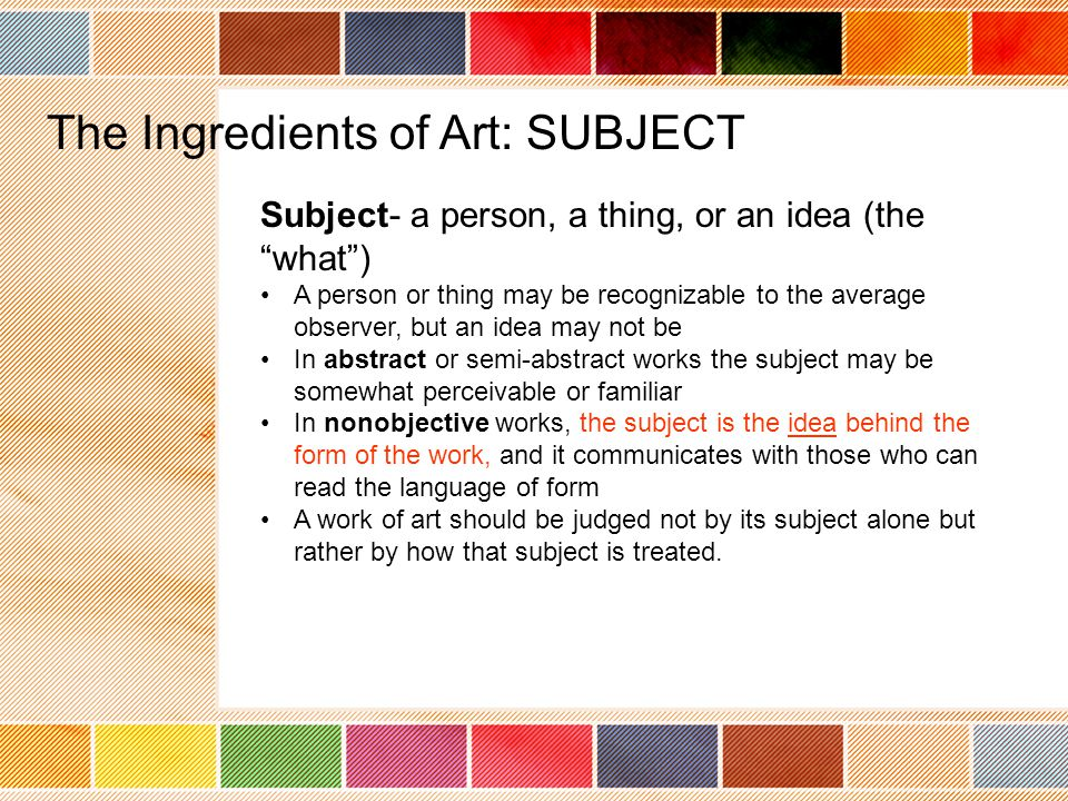 The Ingredients of Art: SUBJECT