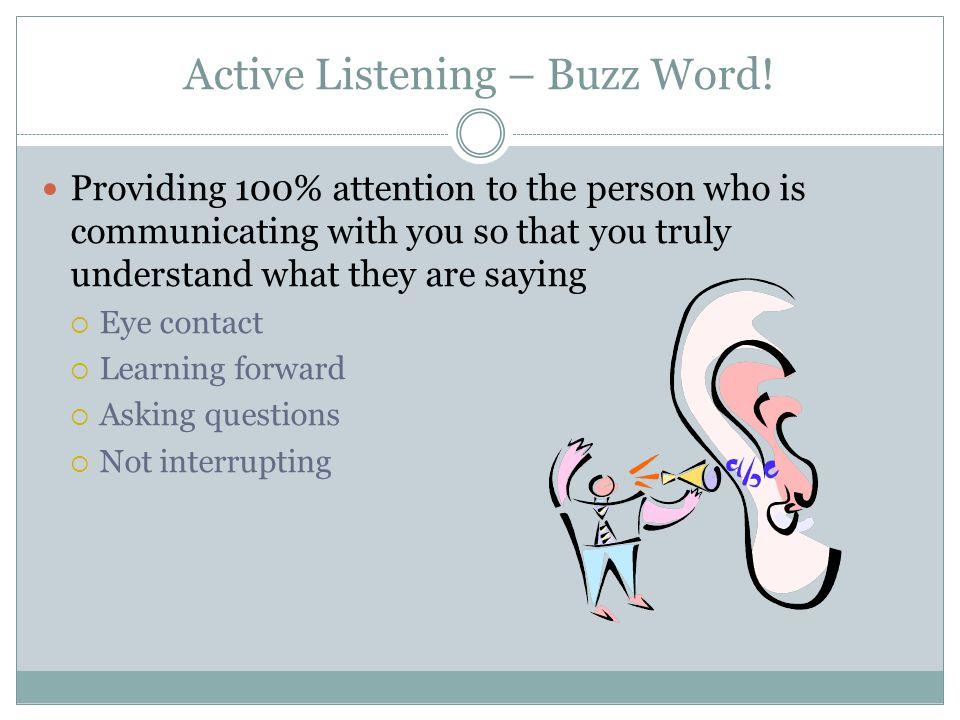 Active Listening – Buzz Word!