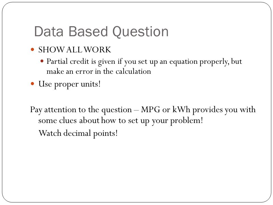 Data Based Question SHOW ALL WORK Use proper units!