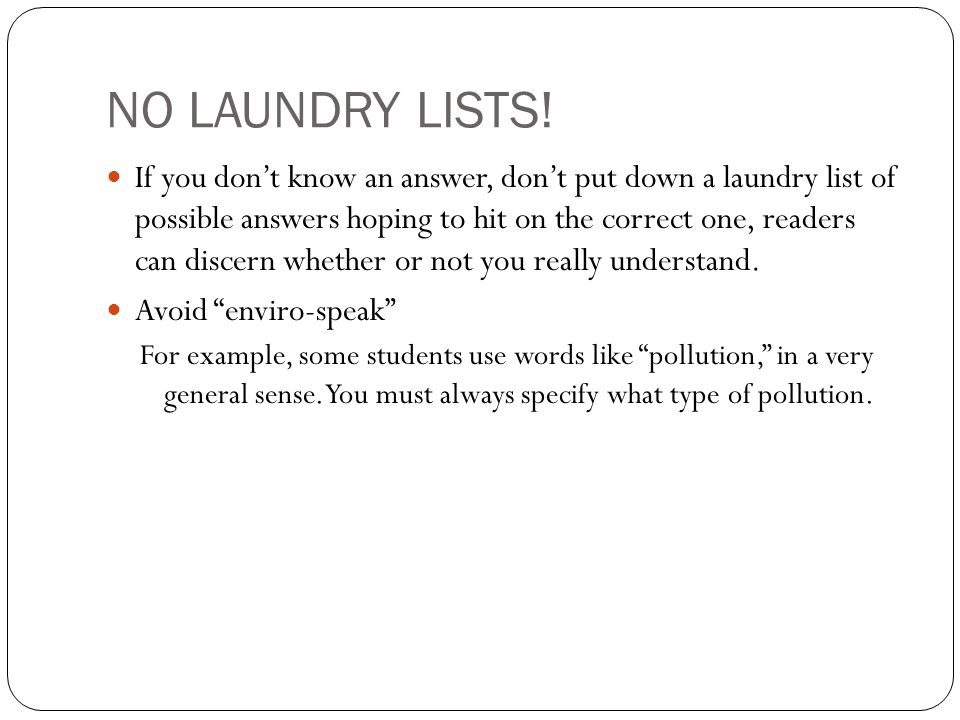 NO LAUNDRY LISTS!
