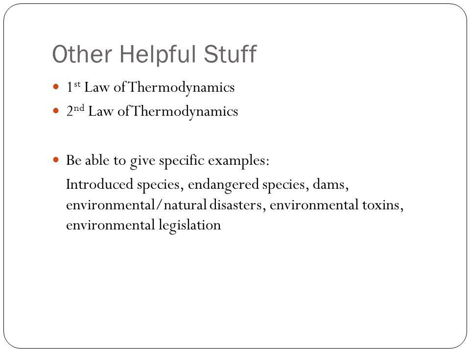Other Helpful Stuff 1st Law of Thermodynamics