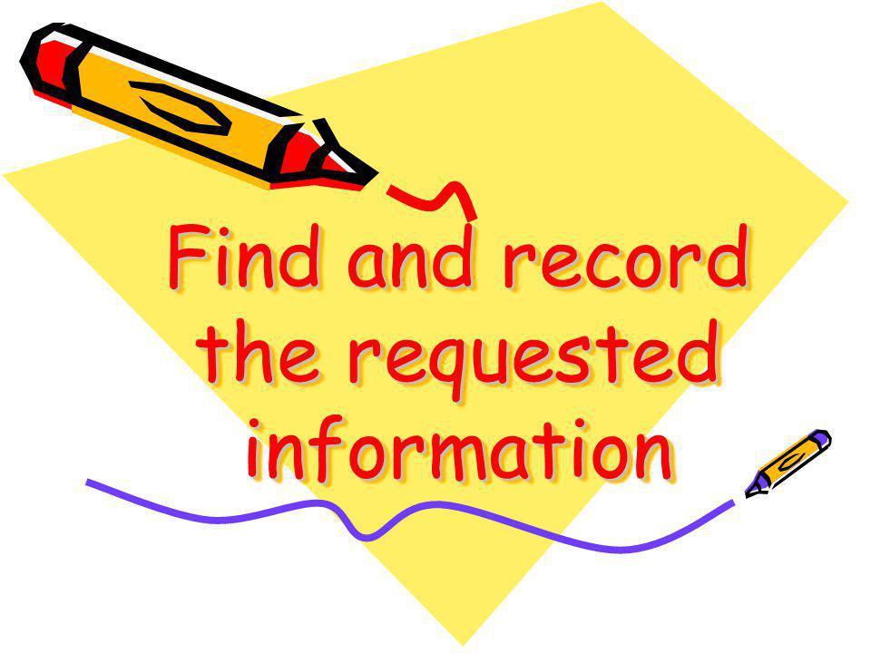 Find and record the requested information